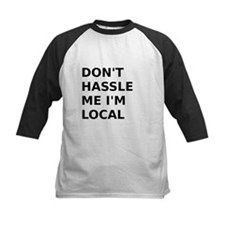 Dont hassle me Im Local Baseball Jersey