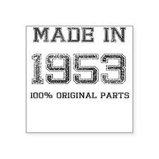 MADE IN 1953 100 PERCENT ORIGINAL PARTS Sticker