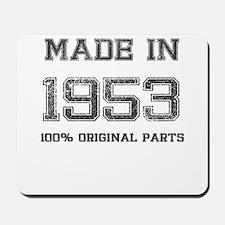 MADE IN 1953 100 PERCENT ORIGINAL PARTS Mousepad