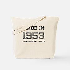 MADE IN 1953 100 PERCENT ORIGINAL PARTS Tote Bag