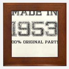 MADE IN 1953 100 PERCENT ORIGINAL PARTS Framed Til