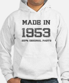 MADE IN 1953 100 PERCENT ORIGINAL PARTS Hoodie