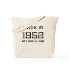 MADE IN 1952 100 PERCENT ORIGINAL PARTS Tote Bag