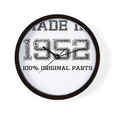 MADE IN 1952 100 PERCENT ORIGINAL PARTS Wall Clock