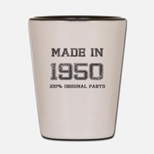 MADE IN 1950 100 PERCENT ORIGINAL PARTS Shot Glass