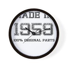 MADE IN 1959 100 PERCENT ORIGINAL PARTS Wall Clock