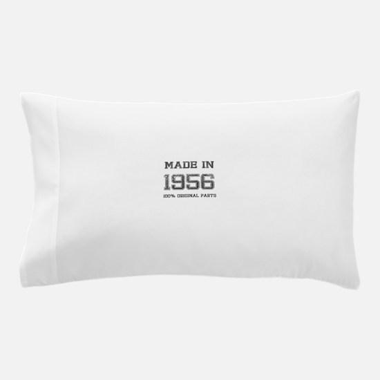 MADE IN 1956 100 PERCENT ORIGINAL PARTS Pillow Cas