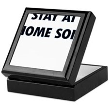 STAY AT HOME SON Keepsake Box