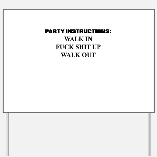 PARTY INSTRUCTIONS Yard Sign