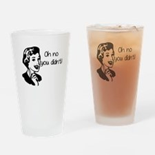 Oh No You Didnt Drinking Glass