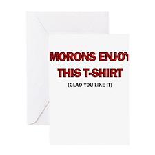 MORONS ENJOY THIS TSHIRT Greeting Card