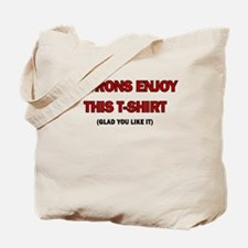 MORONS ENJOY THIS TSHIRT Tote Bag