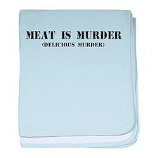 MEAT IS MURDER DELICIOUS MURDER baby blanket