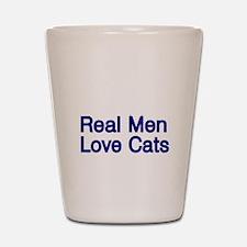 Real Men love Cats Shot Glass