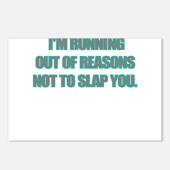 IM RUNNING OUT OF REASONS NOT TO SLAP YOU Postcard