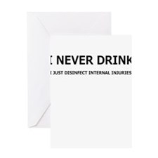 I NEVER DRINK Greeting Card