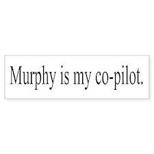 """""""Murphy is my co-pilot."""" Bumper Bumper Sticker"""