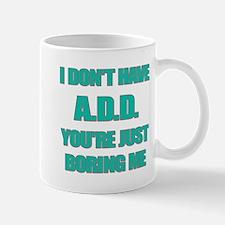I DONT HAVE ADD Mug