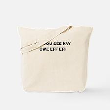 EFF YOU SEE KAY OWE EFF EFF Tote Bag