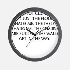 IM NOT CLUMSY Wall Clock