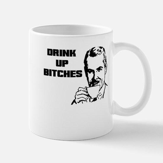DRINK UP BITCHES Mug
