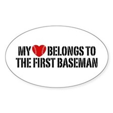 My Heart Belongs To The First Baseman Decal