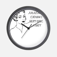 AMAZINGLY ENOUGH I DONT GIVE A SHIT Wall Clock