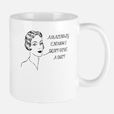 AMAZINGLY ENOUGH I DONT GIVE A SHIT Mug