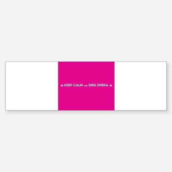 Keep Calm and Sing Opera Bumper Bumper Bumper Sticker