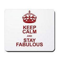 Keep Calm and Stay Fabulous Mousepad