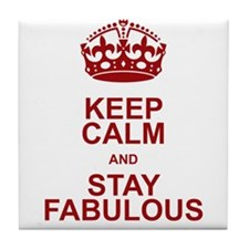 Keep Calm and Stay Fabulous Tile Coaster