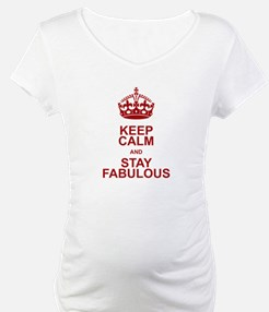 Keep Calm and Stay Fabulous Shirt