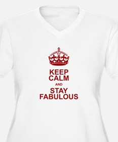 Keep Calm and Stay Fabulous Plus Size T-Shirt