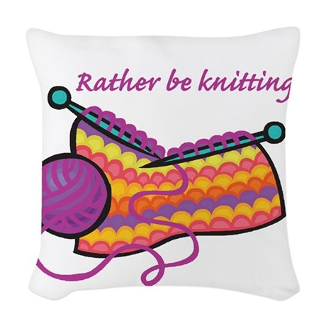 rather be knitting.png Woven Throw Pillow