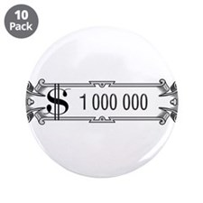 "1 000 000 Dollars 3 3.5"" Button (10 pack)"