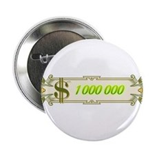"1 000 000 Dollars 4 2.25"" Button (10 pack)"