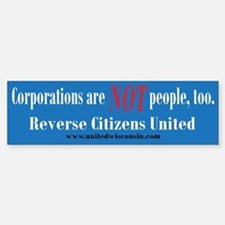Corporations are NOT people too Bumper Bumper Bumper Sticker