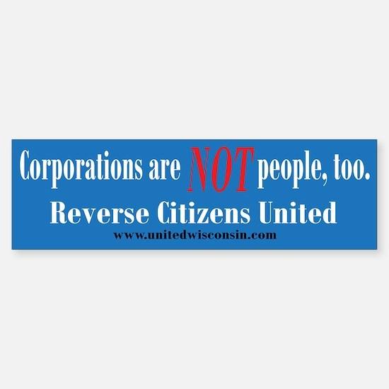 Corporations are NOT people too Bumper Bumper Bumper Sticker