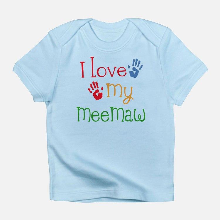 I Love My Meemaw Infant T-Shirt