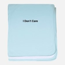 I Don't Care baby blanket