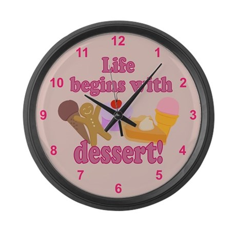 Life Begins With Dessert Large Wall Clock