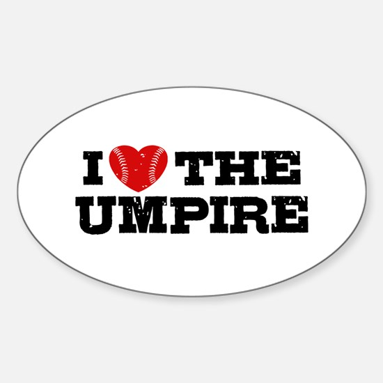 I Love The Umpire Sticker (Oval)