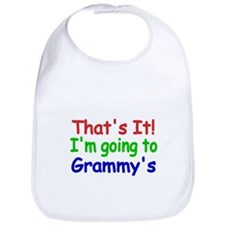 Thats it! Im going to Grammys Bib