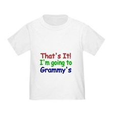 Thats it! Im going to Grammys T-Shirt
