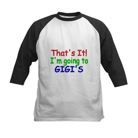 Thats it! Im going to Gigis Baseball Jersey