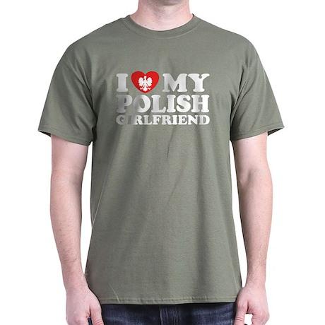 I Love My Polish Girlfriend Dark T-Shirt