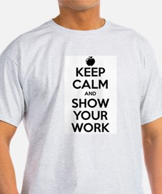 Keep Calm and Show Your Work T-Shirt