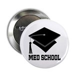 "Med School Best Gift 2.25"" Button"