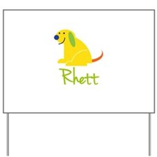 Rhett Loves Puppies Yard Sign