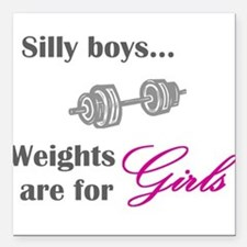 Silly boys...Weights are for Girls. Square Car Mag